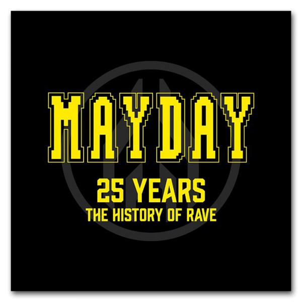 MAYDAY 2016   25 Years - The History of Rave
